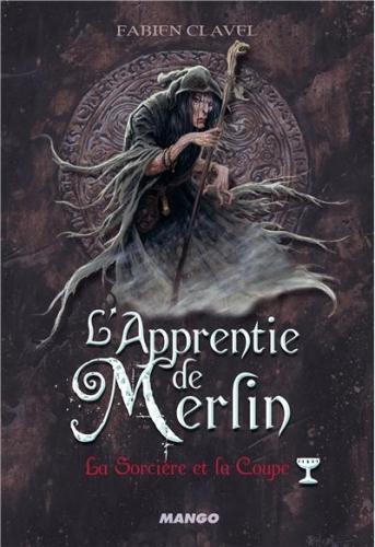 Couverture L'Apprentie de Merlin, tome 4 : La Sorcière et la Coupe