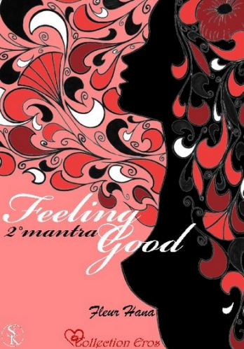 Couverture Feeling Good, tome 2 : 2° mantra, Je ne tomberai pas amoureuse de mon assistant