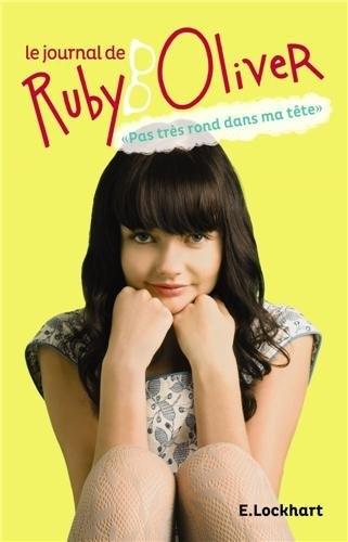 """Couverture Le journal de Ruby Oliver : """"Pas très rond dans ma tête"""""""