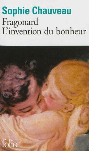 Couverture Fragonard : L'Invention du bonheur