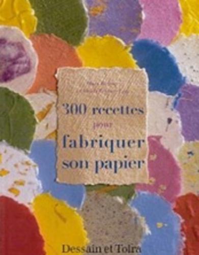 Couverture 300 recettes pour fabriquer son papier