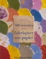 Couverture 300 recettes pour fabriquer son papier Editions Dessain et Tolra 2001