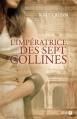 Couverture L'impératrice des sept collines Editions Presses de la cité 2013