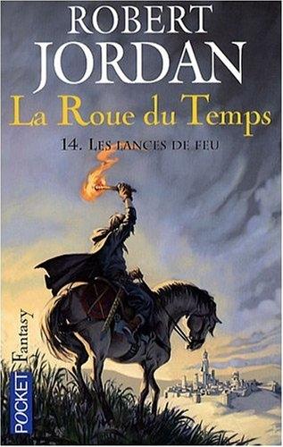 Couverture La Roue du Temps, tome 14 : Les Lances de feu