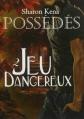 Couverture Possédés, tome 2 : Jeu Dangereux Editions Sharon Kena 2013