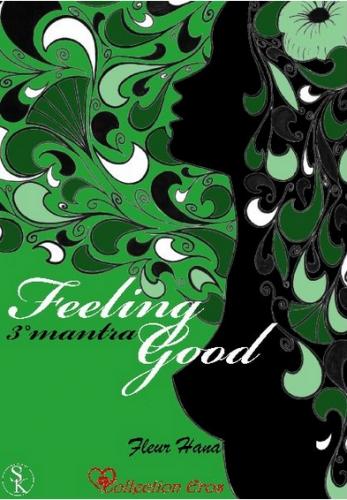 Couverture Feeling Good, tome 3 : 3° mantra,  Je ne suis pas une girouette