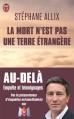 Couverture La mort n'est pas une terre étrangère Editions J'ai Lu (Document) 2013