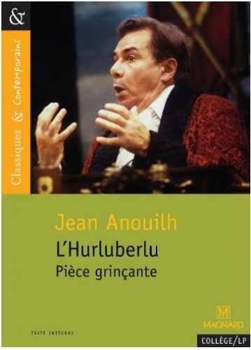Couverture L'Hurluberlu ou Le réactionnaire amoureux / L'Hurluberlu : Pièce grinçante