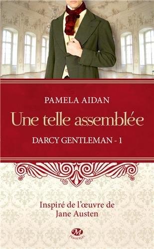 Couverture Darcy Gentleman, tome 1 : Une telle assemblée