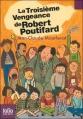 Couverture La troisième vengeance de Robert Poutifard Editions Folio  (Junior) 2009