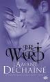 Couverture La confrérie de la dague noire, tome 09 : L'amant déchaîné Editions Milady (Bit-lit) 2013