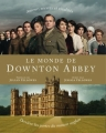 Couverture Le Monde de Downton Abbey Editions Charleston 2013