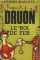 Couverture Les rois maudits, tome 1 : Le roi de fer Editions Le Livre de Poche 1972