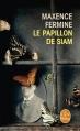 Couverture Le papillon de Siam Editions Le Livre de Poche 2013