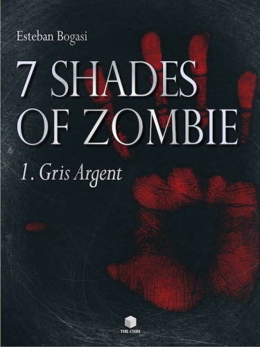 Couverture de 7 shades of zombie de Esteban Bogasi
