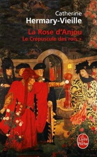 Couverture Le Crépuscule des rois, tome 1 : La Rose d'Anjou