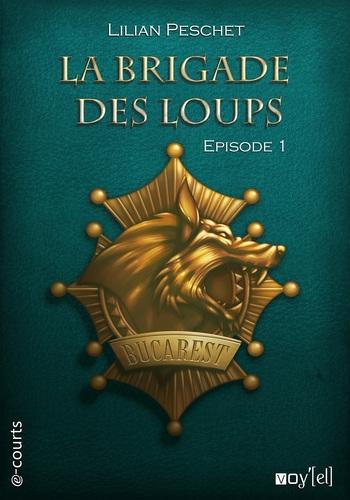 Couverture La Brigade des Loups, tome 1