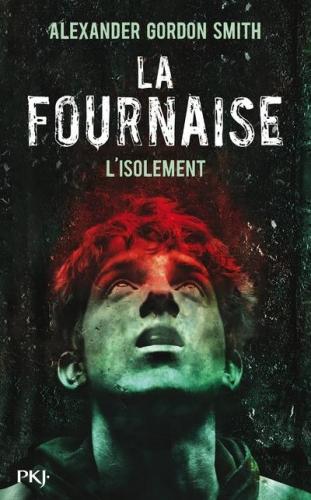 Couverture La fournaise, tome 2 : L'isolement