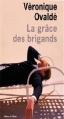 Couverture La grâce des brigands Editions de l'Olivier 2013