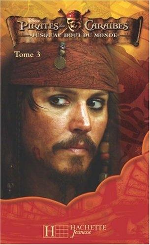 Couverture Pirates des Caraïbes, tome 3 : Jusqu'au bout du monde