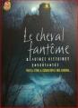 Couverture Le cheval fantôme et autres histoires envoûtantes Editions J'ai Lu 2004