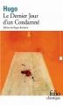 Couverture Le dernier jour d'un condamné et autres textes sur la peine de mort Editions Folio  (Classique) 2000