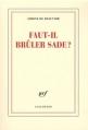 Couverture Faut-il brûler Sade ? Editions Gallimard  (Blanche) 2011