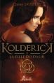 Couverture Kolderick, tome 1 :  L'enfant de la destinée / La fille du Dashi Editions Rebelle (Lune de sang) 2013