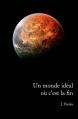 Couverture Un monde idéal où c'est la fin / Et si c'était la fin ? Editions Seconde Chance 2013