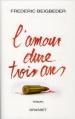 Couverture L'amour dure trois ans Editions Grasset 2012