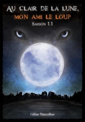 Couverture Temps de lune, tome 1 : Au clair de la lune, mon ami le loup