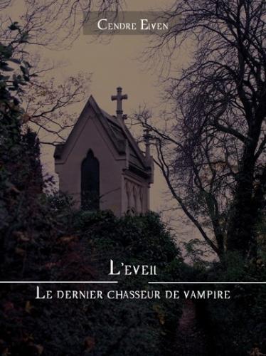 Couverture Le dernier chasseur de vampire, tome 1 : L'eveil de Cendre Elven