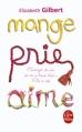 Couverture Mange, prie, aime Editions Le Livre de Poche 2009