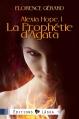 Couverture Alexia Hope, tome 1 : La prophétie d'Agata Editions Laska (Pénombre ) 2013