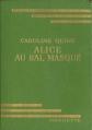 Couverture Alice au Bal Masqué Editions Hachette (Bibliothèque verte) 1955