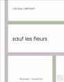 Couverture Sauf les fleurs Editions Buchet/Chastel 2013