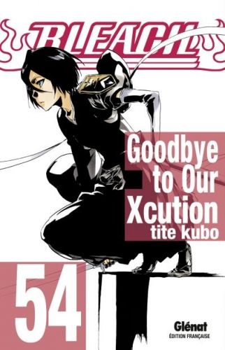Couverture Bleach, tome 54 : Goodbye to our Xcution