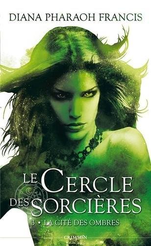 Couverture Le cercle des sorcières, tome 3 : La cité des ombres