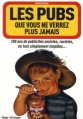Couverture Les pubs que vous ne verrez plus jamais, tome 3 : 100 ans de publicités sexistes, racistes, ou tout simplement stupides... Editions Hugo & cie (Desinge) 2012