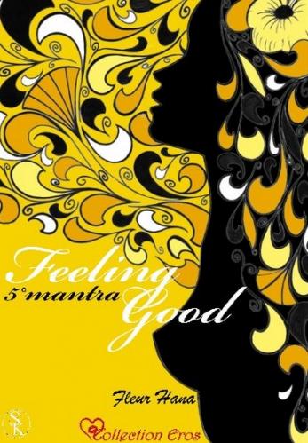 Couverture Feeling Good, tome 5 : 5° mantra, Je ne suis pas la garniture d'un sandwich humain