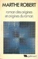Couverture Roman des origines et origines du roman Editions Gallimard  (Tel) 1977