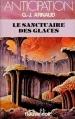 Couverture La Compagnie des Glaces, tome 02 : Le Sanctuaire des glaces Editions Fleuve (Noir - Anticipation) 1981