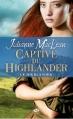 Couverture Le Highlander, tome 1 : Captive du highlander Editions Milady 2012