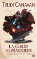 Couverture La trilogie du magicien noir, tome 1 : La guilde des magiciens Editions Bragelonne 2012