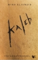 Couverture Kaleb, tome 1 Editions Robert Laffont (R) 2013