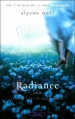 Couverture Radiance / La seconde vie de Riley Bloom, tome 1 : Ici et maintenant Editions Michel Lafon 2011