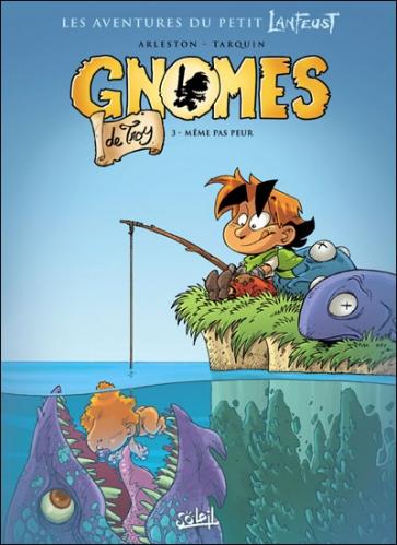 Couverture Gnomes de Troy, tome 3 : Même pas peur