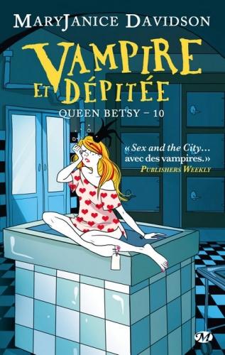 Couverture Queen Betsy, tome 10 : Vampire et dépitée
