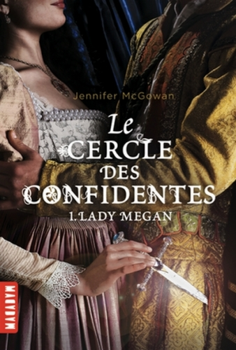Couverture Le cercle des confidentes, tome 1 : Lady Megan
