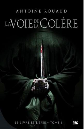 Couverture Le livre et l'épée, tome 1 : La voie de la colère